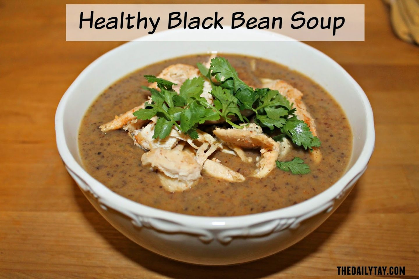 The Best Black Bean Soup You'll Ever Taste - The Daily Tay
