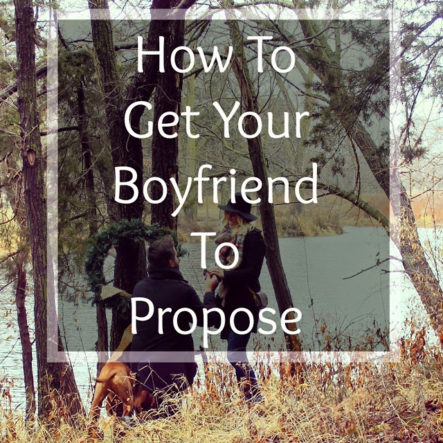 How To Get Your Boyfriend To Propose